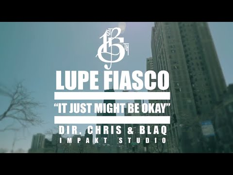 "Lupe Fiasco – ""Just Might Be O.K."" (Video)"