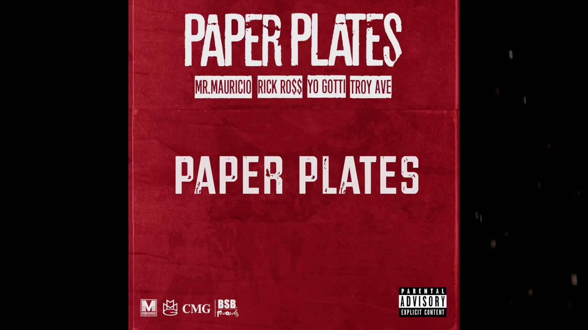 "Mr. Mauricio ""Paper Plates"" feat. Rick Ross, Yo Gotti & Troy Ave. [AUDIO]"