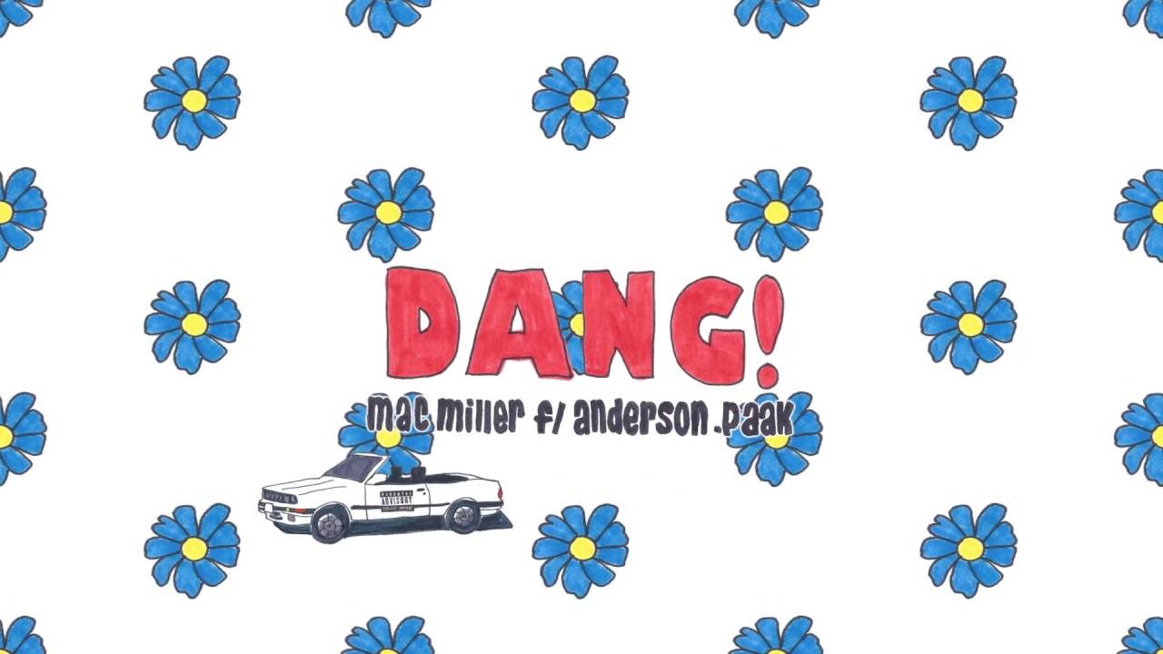 "Mac Miller – ""Dang!"" Feat. Anderson .Paak [AUDIO]"