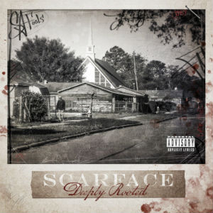 Scarface_Deeply_Rooted